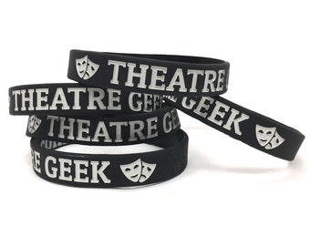 Theatre Geek Silicone Wristband Bracelet, Great for Theatre Teacher, Camp, Tech Week, Actor Gift, Actress Gift, Drama Teacher, Theatre Nerd