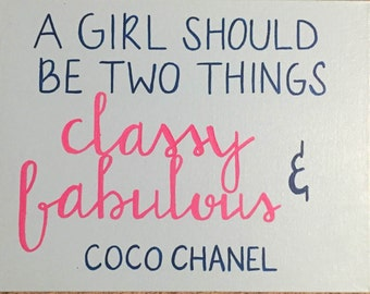 """Canvas Panel """"A girl should be two things: classy & fabulous- Coco Chanel"""
