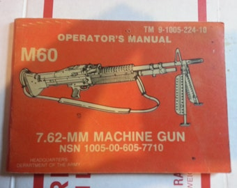 Vintage US Army M60 7.62 Machine Gun Manual