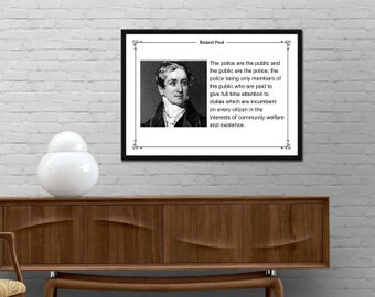 Robert Peel Quote Print Motivational quotes Wall Art Modern Poster Minimalist Design Typography wall decor The police are the public