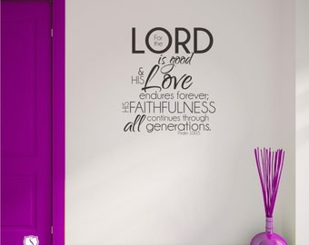 Bible Verse Wall Decal Psalm 100:5   Vinyl Wall Word Art Custom Home Decor