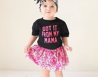 Toddler shirt / Got It From My Mama / Infant shirt / toddler tee / funny shirt / graphic tee / baby / infant