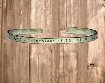 "1 Corinthians 13:13 Faith Hope Love - Cuff Bracelet Jewelry Hand Stamped 1/4"" Organic, Smooth Texture Copper Brass or Aluminum"