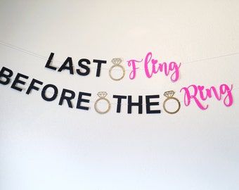 Last Fling Before The Ring | Banner |  Bridal Shower |   Bachelorette | Bachelorette Party  | Bridal Shower