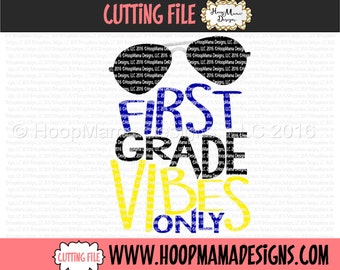 First Grade Vibes Only  SVG DFX EPS and png Files for Cutting Machines Cameo or Cricut