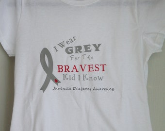 Juvenile Diabetes Awareness T-Shirt: I wear Grey for the Bravest kid I know