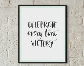 Celebrate Every Tiny Victory Quote Art Print | Office Inspiration | Instant Download Art Print | 8x10 Printable