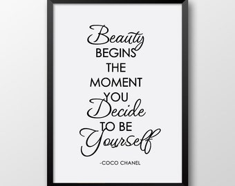 Beauty begins the moment, Be yourself, Coco chanel quote, Inspirational print, Typography art, Black and white, Scandinavian decor 315