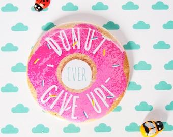 Donut do not ever give up motivational pun fridge magnet