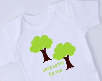 Save Some For Me Baby Outfit, Green Tree Baby Bodysuit, Save the Earth Baby Outfit, Earth Day, Keep The Planet Clean Baby Gift