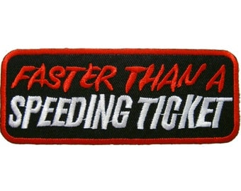 Faster Than A Speeding Ticket Biker Embroidered Applique Iron on Patch