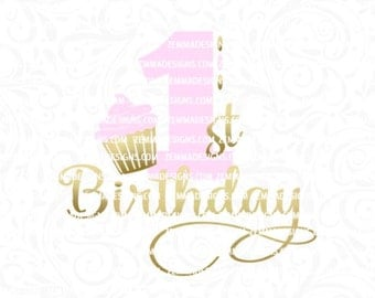first birthday svg - 1st birthday svg - cupcake svg - svg birthday - svg first birthday - svg 1st birthday - .SVG .EPS ,DXF- Zemma Designs