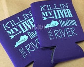 Ready to Ship- Killin' My Liver While Floating The River - Kentucky