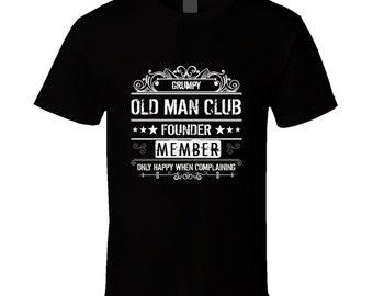 Grumpy t-shirt. Grumpy tshirt for him or her. Grumpy tee as a Old man club gift idea. A great Grumpy gift with this Grumpy t shirt
