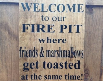 Welcome to our Fire Pit Sign; Camp Sign; Campfire Sign; Fire Pit Sign; Handmade, Wood Sign