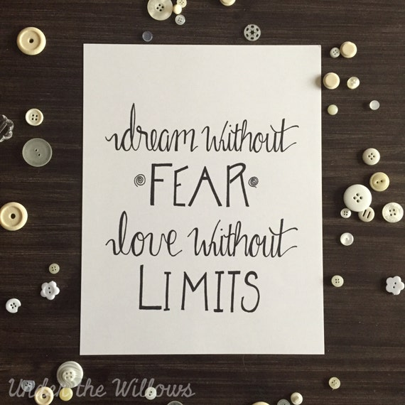 Dream Without Fear Love Without Limits: 8.5x11 Handlettered Print Dream Without Fear Love