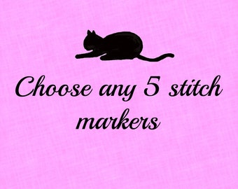 Choose any 5 Stitch Markers