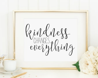 Kindness Changes Everything | Downloadable Print | Instant Download | Gallery Wall | Printable