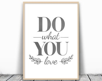 Quote Wall Art, Do What You Love, Quote Print, gray quote print, black and white, digital download, Gray Typography, Love What You Do, quote