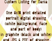Custom Listing for Dania - One 8x10 print detailed portrait digital drawing and JPG & PDF of drawing