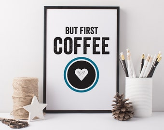 Coffee Art Print - A4 Kitchen Art - Coffee Quote - Coffee Gift - But First Coffee Print