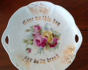 Give Us This Day Our Daily Bread Plate/ Kahla OG Germany/ Roses Lustre