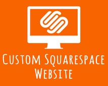 Custom Website / Squarespace / Mobile-Friendly & Fully Responsive / eCommerce, Bloggers, Photographers and more