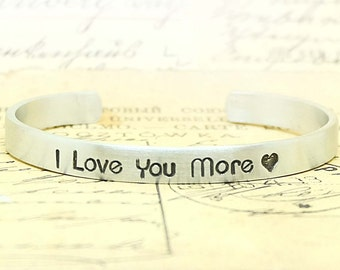 I Love You More Cuff Bracelet-Personalized Cuff bracelet, I love you, gift for her, Wedding Gift, Anniversary, Keepsake, Customized bracelet