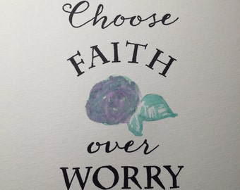 Choose Faith Over Worry on 12x12 acid free paper