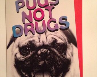 Pugs Not Drugs Blank Card