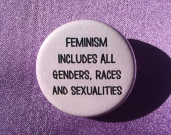 Intersectional feminism button / Feminism includes all genders, races and sexualities / Feminist button / Intersectional feminism