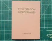 Stereotypical Houseplants Zine