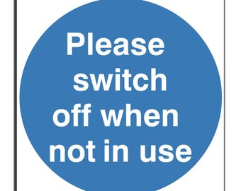 Please switch off when not in use Safety Sign
