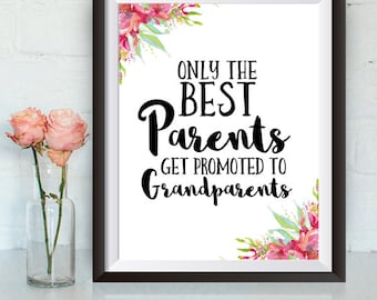 Instant Download, Only the Best Parents get promoted to Grandparents, 8x10 Print, Pregnancy announcement, watercolor, floral, gift