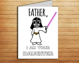 Star Wars card Fathers day Birthday card for Dad gift from daughter Darth Vader Princess Leia Printable Funny card Father i am your daughter