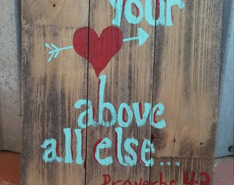 Guard Your Heart Above All Else Wood Sign; Valentine's Day Decor; Heart Pallet Sign