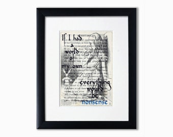 Alice In Wonderland Recycled Book Page Print.Book Quote.Booklover Gift.Birthday Gift.If I Had A World Of My Own Everything Would Be Nonsense