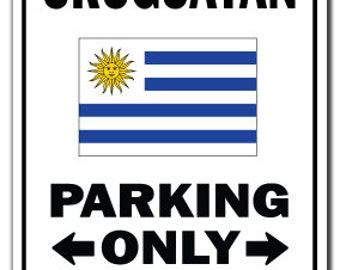 Uruguayan Parking Sign Gag Novelty Gift Funny Uruguay South America