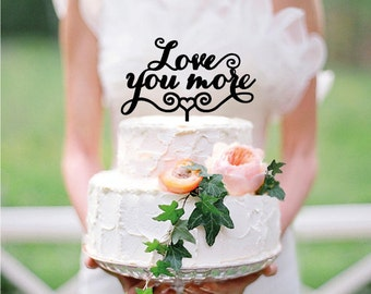 Love you more Wedding Cake Topper - Personalized Cake Topper - Custom cake topper - Wood cake topper