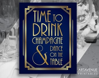 """Navy and Gold Printable Art Gatsby Wedding Art Deco Sign - """"Time To Drink Champagne & Dance On the Table"""" - digital file ADNG1"""