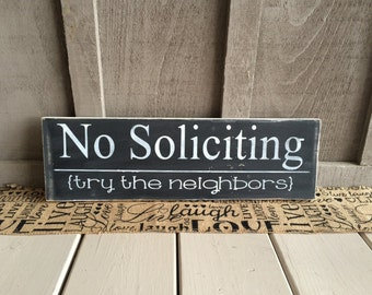 "No Soliticing Try the Neigbors 18"" x 5.5"" Wood Sign"