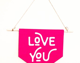 SM //  Love You Wall Banner // Hot Pink