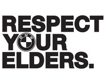 Respect Your Elders decal vinyl sticker car wall truck BMW classic 2002