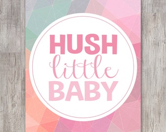 Nursery Decor - Nursery Art - Baby Girl Nursery - Hush Little Baby - Girls Room Art - Baby Shower Gift - Nursery Printable - Nursery Print