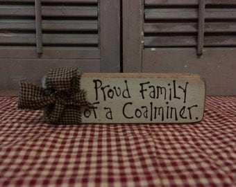 Primitive Block Sign: Proud Family of a Coalminer