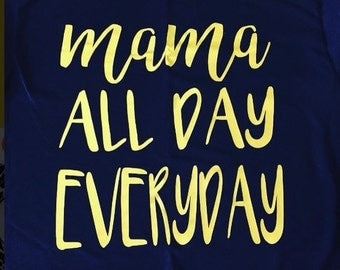 Momma all day everyday t-shirt