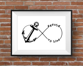 Refuse To Sink - Printable Wall Art - Typographic Digital Print – Motivational & Inspirational Graphic Design - Home Decor - Infinity Symbol