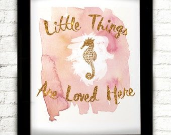 Little Things Are Loved Here, Gold And Pink Watercolor Print, Pink And Gold, Pink Decor, Gold Decor, Watercolor Print, Seahorse Wall Decor