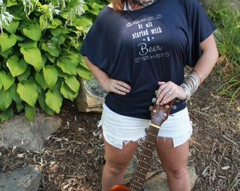 It all Started with a Beer Batwing (Dolman) Shirt