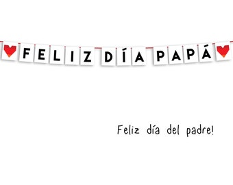 Feliz Dia Papa - Download, print, cut out and hang...it's easy!